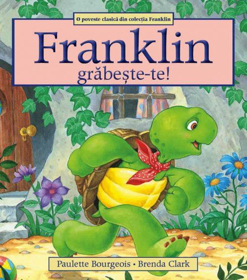 Franklin, grăbește-te, de Paulette Bourgeois și Brenda Clark - Editura Katartis