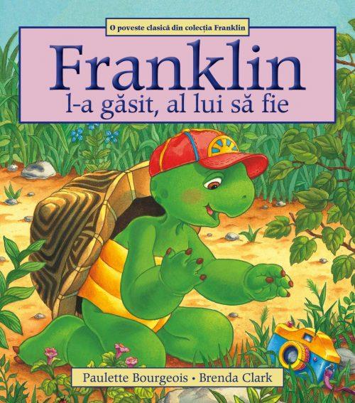 Franklin l-a găsit, al lui să fie, De Paulette Bourgeois Și Brenda Clark – Editura Katartis