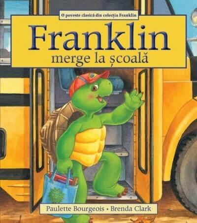 Franklin merge la școală. de Paulette Bourgeois și Brenda Clark - Editura Katartis