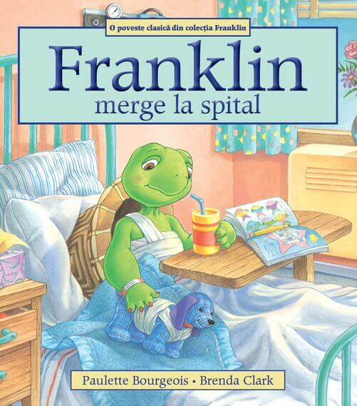 Franklin merge la spital, de Paulette Bourgeois și Brenda Clark