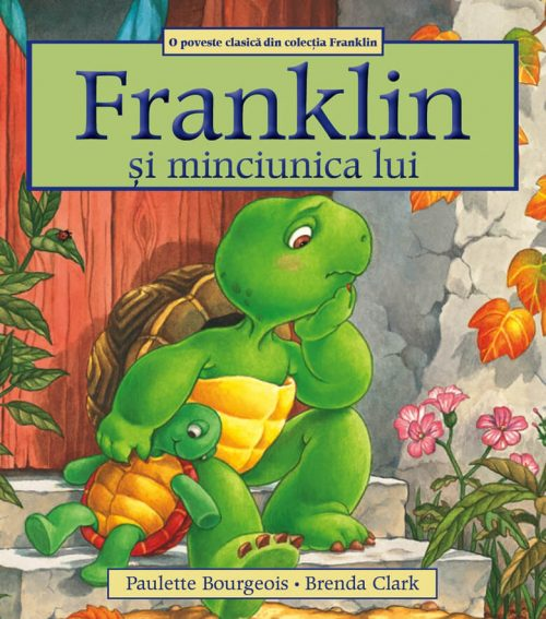 Franklin și minciunica lui, de Paulette Bourgeois și Brenda Clark - Editura Katartis