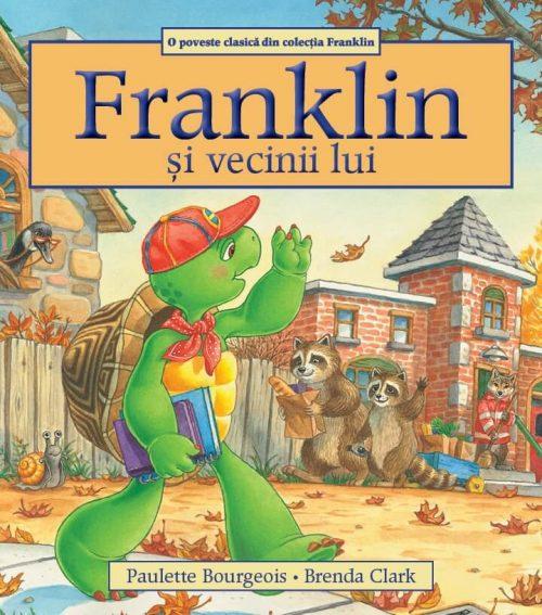 Franklin și vecinii lui, de Paulette Bourgeois și Brenda Clark - Seria Franklin - Editura Katartis