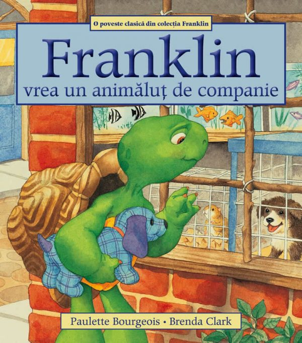 Franklin vrea un animăluț de companie, de Paulette Bourgeois și Brenda Clark - Editura Katartis
