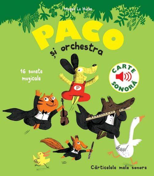 Paco și orchestra, de Magali Le Huche | Editura Katartis - carte sonora muzicala clasica