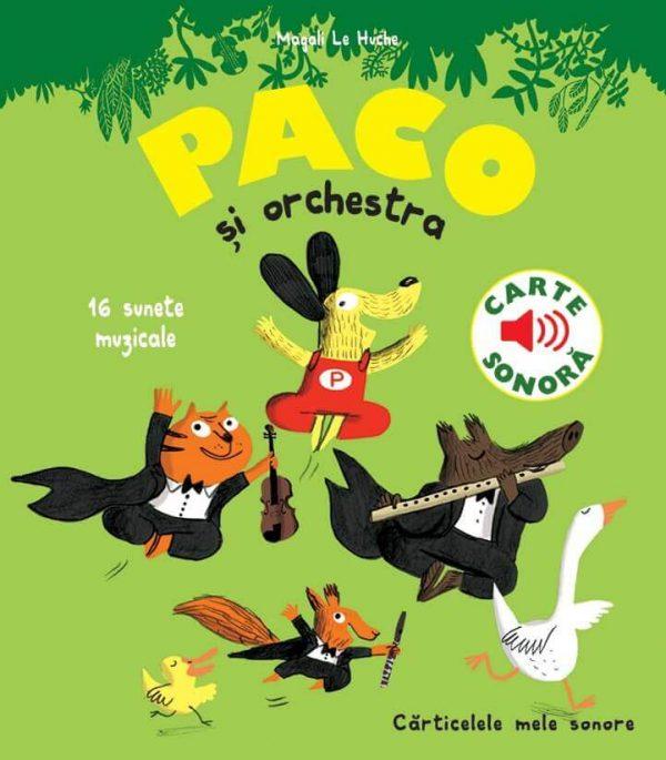Paco și orchestra, de Magali Le Huche   Editura Katartis - carte sonora muzicala clasica