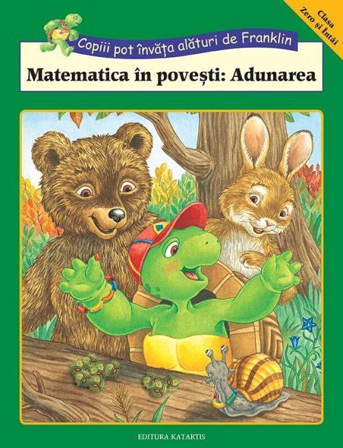 Activități cu Franklin. Matematica în povești - Adunarea - Katartis
