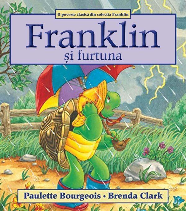 Franklin și furtuna, de Paulette Bourgeois si Brenda Clark - Editura Katartis