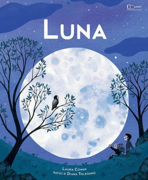 Luna (The Usborne Book of the Moon), de Laura Cowan si Diana Toledano - Univers Enciclopedic