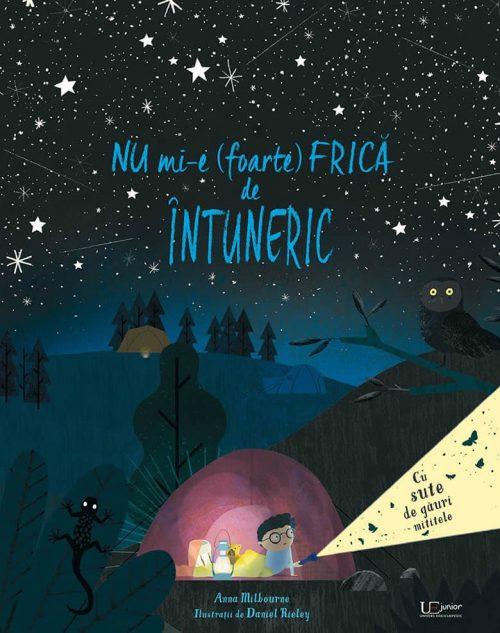 Nu mi-e (foarte) frică de întuneric, de Anna Milbourne și Daniel Rieley - Usborne - Univers Enciclopedic