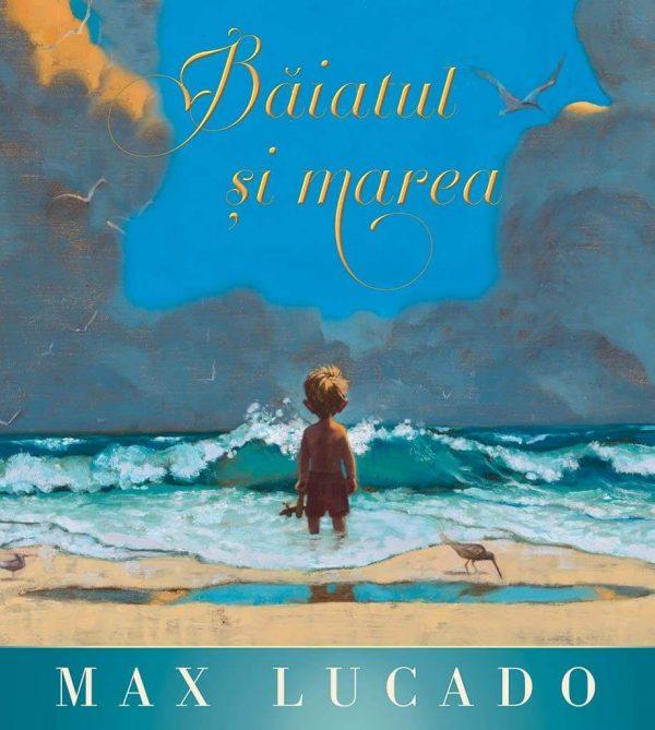 Băiatul și marea, de Max Lucado - Seria Regelui - Editura Scriptum