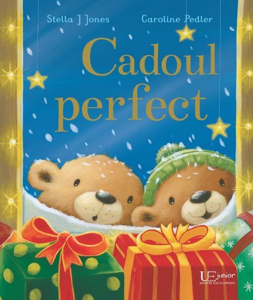 Cadoul perfect, de Caroline Pedler și Stella J. Jones - Editura Univers Enciclopedic Junior