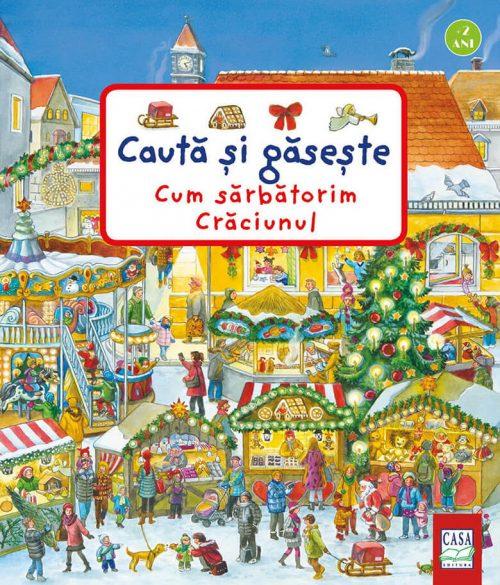 Cum sărbătorim Crăciunul - Caută și găsește - Anne Suess - Editura Casa