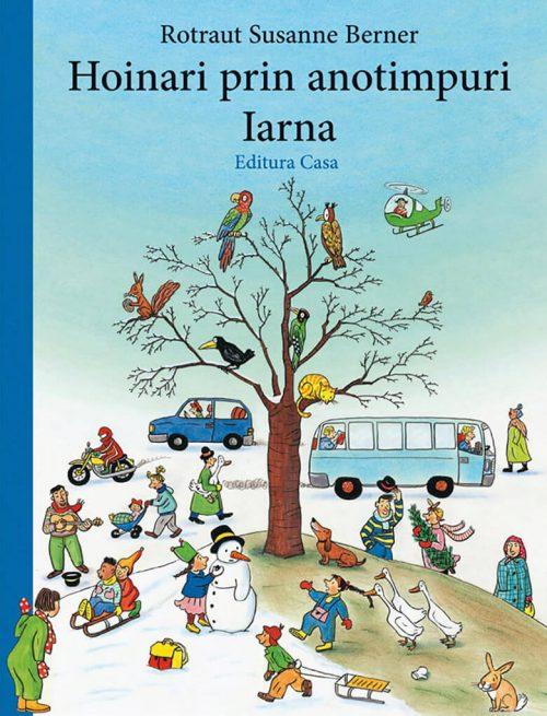 Hoinari prin anotimpuri - Iarna, de Rotraut Susanne Berner – Editura Casa – Carte de cautare