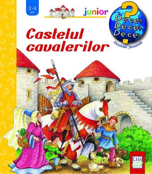 Castelul cavalerilor - carte cu ferestre - colecția de ce 2-4 ani - Editura Casa