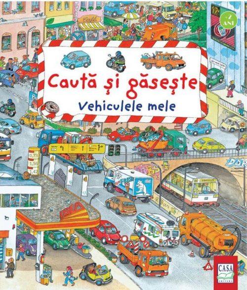 Vehiculele mele - Caută și găsește - Editura Casa - Carte de cautare cu masini
