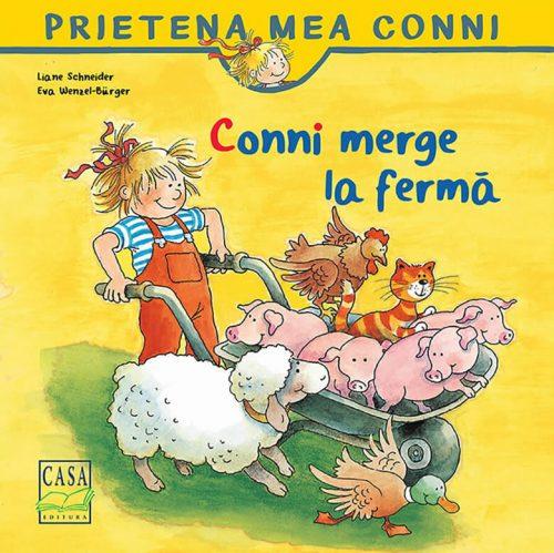 Conni merge la fermă, de Liane Schneider - Editura Casa