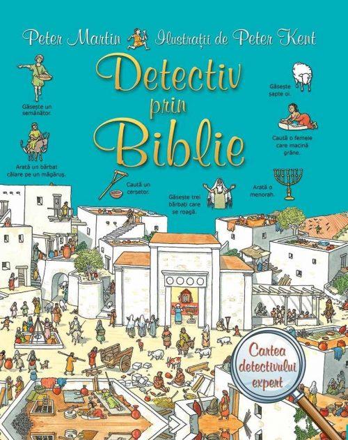 carte de cautare - Detectiv prin Biblie, de peter martin si peter kent - editura scriptum