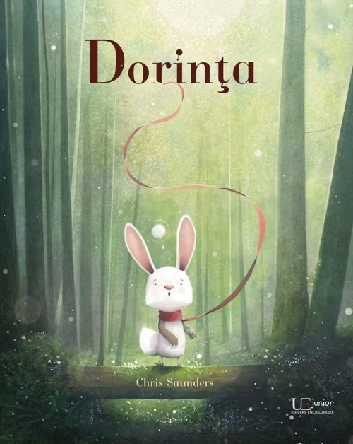 Dorința, de Chris Saunders - Editura Univers Enciclopedic Junior
