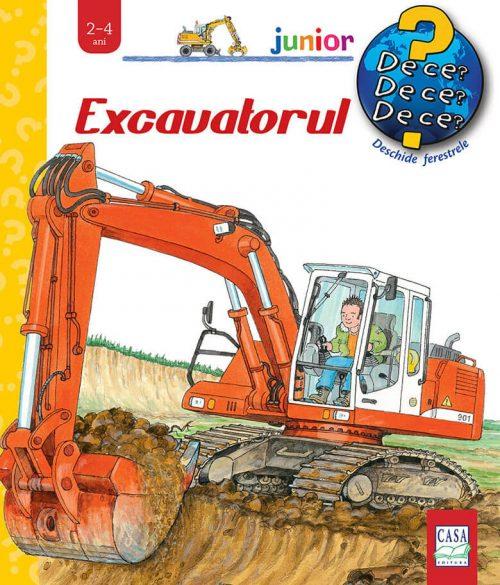 Excavatorul - utilaje santier - carte cu ferestre - colectia de ce editura casa
