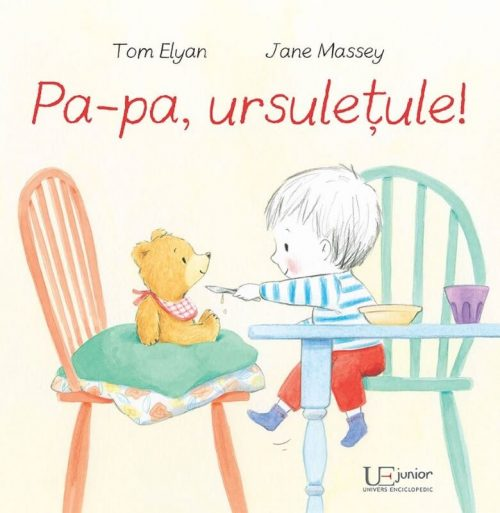 Pa-pa, ursulețule!, de Tom Elyan și Jane Massey - Editura Univers Enciclopedic Junior
