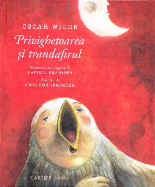 Privighetoarea și trandafirul, de Oscar Wilde și Anca Smărăndache | codobelc – Editura Cartier