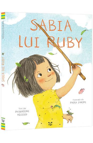 Sabia lui Ruby, de Jacqueline Véissid și Paola Zakimi | Editura HUGS