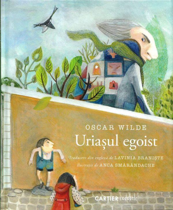 Uriașul egoist, de Oscar Wilde și Anca Smărăndache | codobelc – Editura Cartier