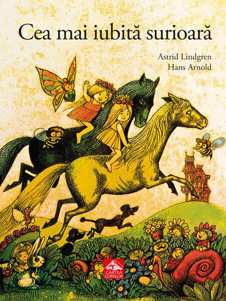 Cea mai iubită surioară, de Astrid Lindgren și Hans Arnold - Editura Cartea Copiilor