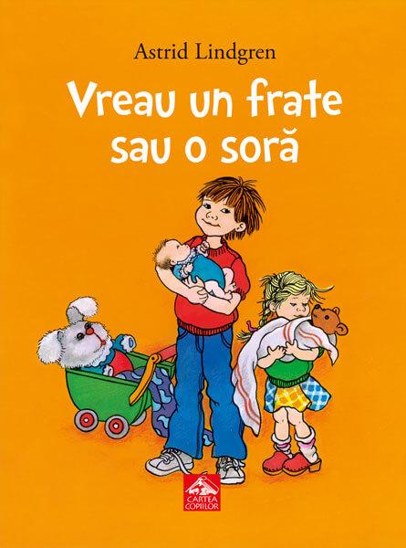 Vreau un frate sau o soră, de Astrid Lindgren și Ilon Wikland - Editura Cartea Copiilor