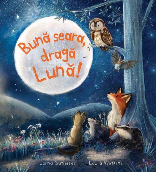 Bună seara, dragă Lună!, de Lorna Gutierrez și Laura Watkins - Univers Enciclopedic