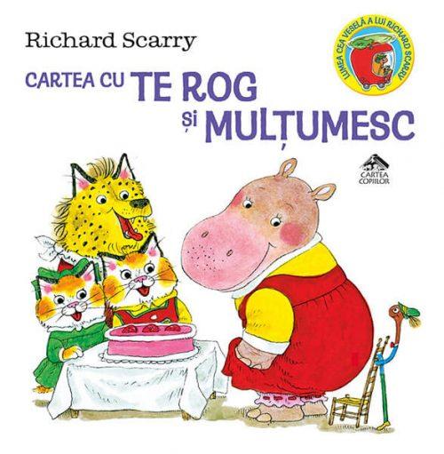 Cartea cu Te rog și Mulțumesc, de Richard Scarry - Editura Cartea Copiilor