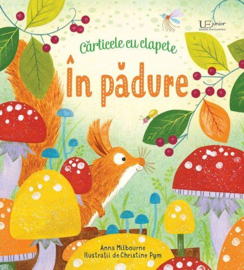 În pădure - carte cu clapete - Usborne română - Editura Univers Enciclopedic - carte bebeluși