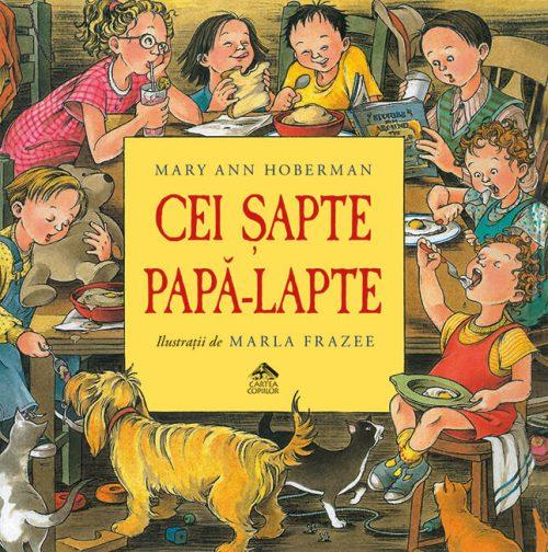 Cei șapte papă-lapte, de Mary Ann Hoberman, cu ilustrații de Marla Frazee - Editura Cartea Copiilor