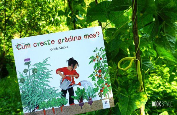 Cum crește grădina mea?, de Gerda Muller – Editura Frontiera