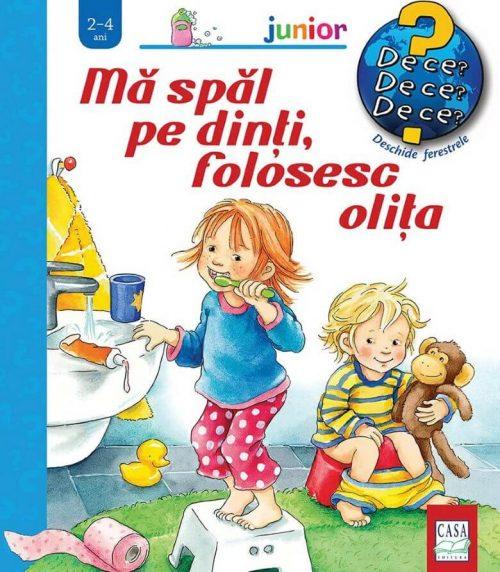 Mă spăl pe dinți, folosesc olița - Editura Casa