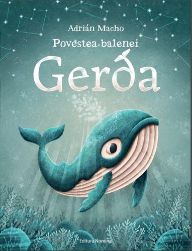 Povestea balenei Gerda, de Adrian Macho și Peter Kavecky - Editura Nomina