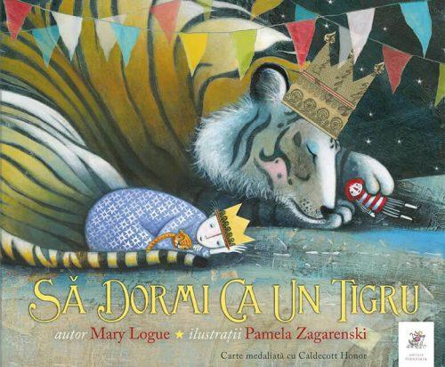 Să dormi ca un tigru, de Mary Logue și Pamela Zagarenski – Medalia Caldecott – Editura Frontiera