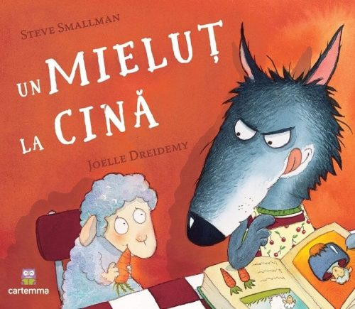 Un mieluț la cină, de Steve Smallman și Joelle Dreidemy - Editura Cartemma