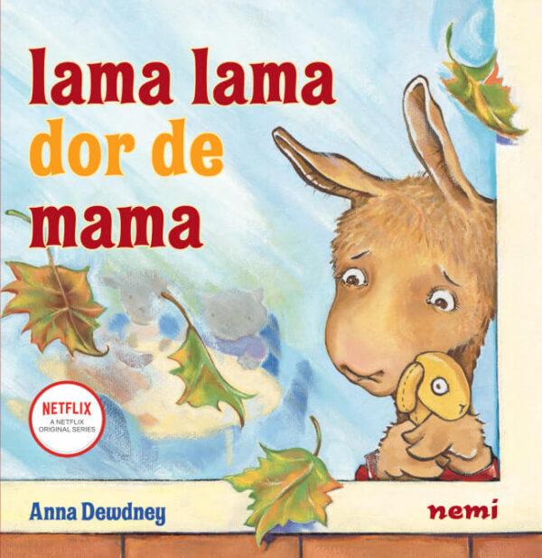Lama Lama dor de mama, de Anna Dewdney - Editura Nemi - Lama începe grădinița