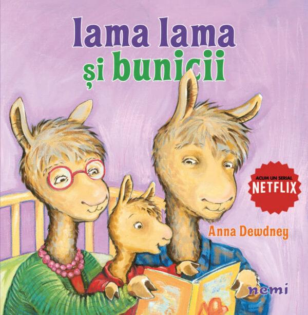 Lama Lama și bunicii, de Anna Dewdney - Editura Nemi