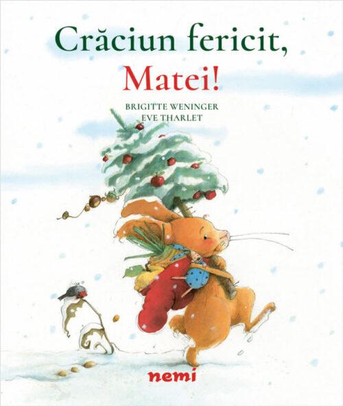 Crăciun fericit, Matei! de Brigitte Weninger, Eve Tharlet - Editura Nemi