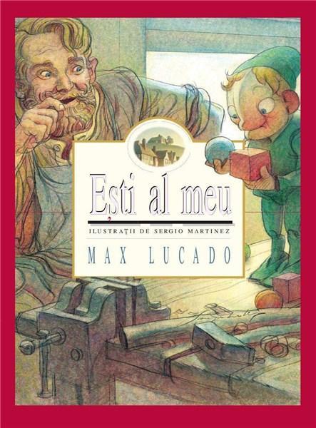 Ești al meu, de Max Lucado. Seria Pancinello - Editura Gramma