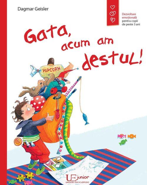 Gata, acum am destul! Dezvoltare emoțională - Dagmar Geisler - Editura Univers Enciclopedic