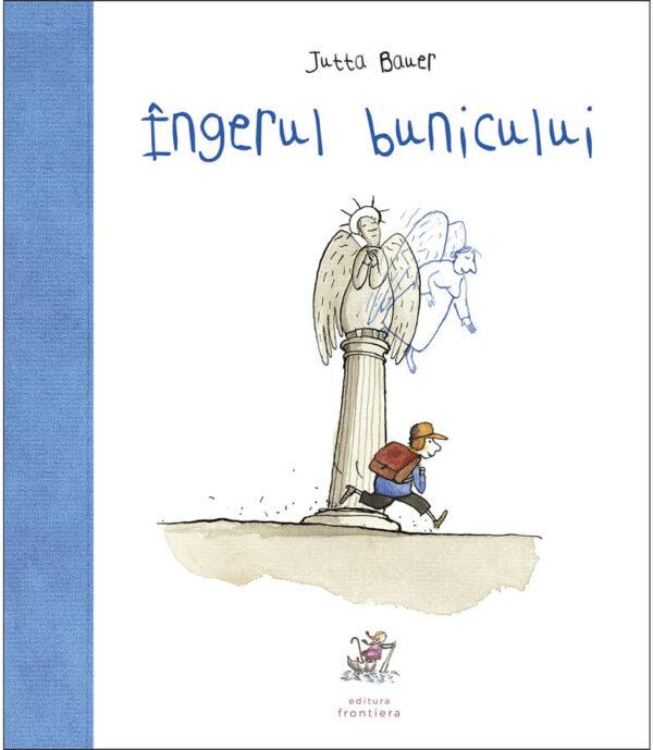Îngerul bunicului, de Jutta Bauer - Editura Frontiera