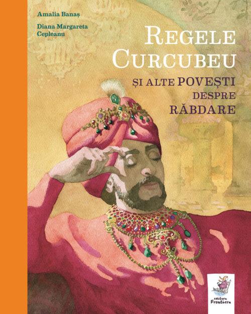 Regele Curcubeu, de Amalia Banaș și Diana Margareta Cepleanu - Editura Frontiera