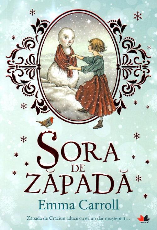 Sora de zăpadă, de Emma Carroll - Editura Litera