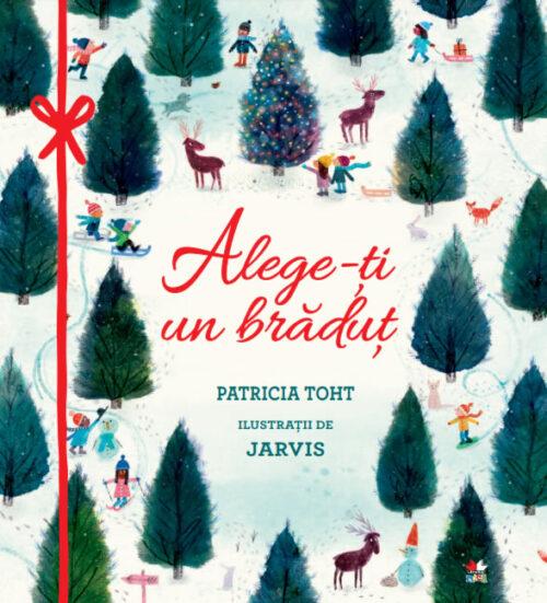 Alege-ți un brăduț, de Patricia Toht și Jarvis - Editura Litera