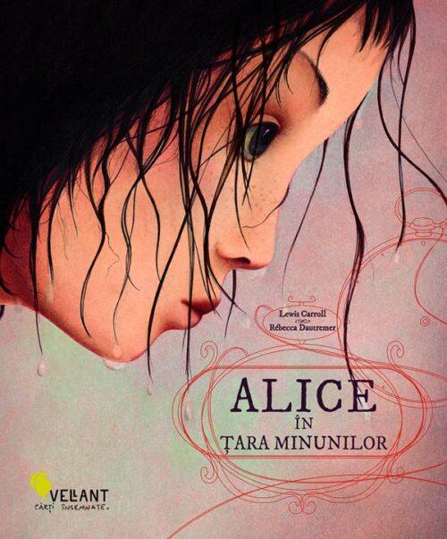 Alice în Țara Minunilor, de Lewis Carroll și Rebecca Dautremer - Editura Vellant