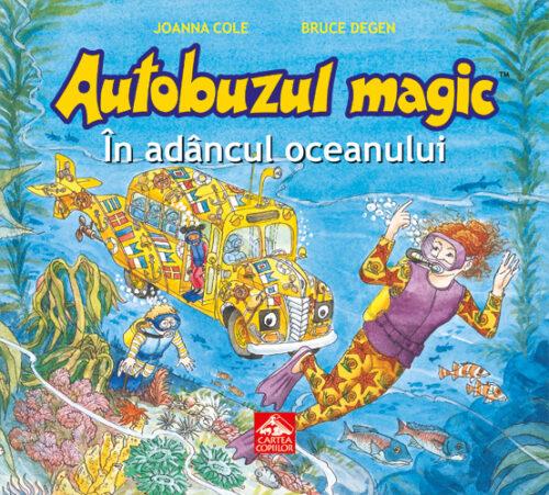 Autobuzul magic. În adâncul oceanului de Joanna Cole și Bruce Degen - Editura Cartea Copiilor