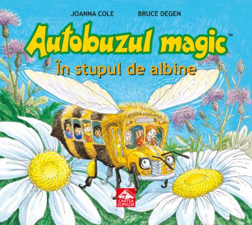 Autobuzul magic. În stupul de albine de Joanna Cole și Bruce Degen - Editura Cartea Copiilor